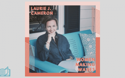 Women Making Waves: Laurie J. Cameron (The Women Wave)